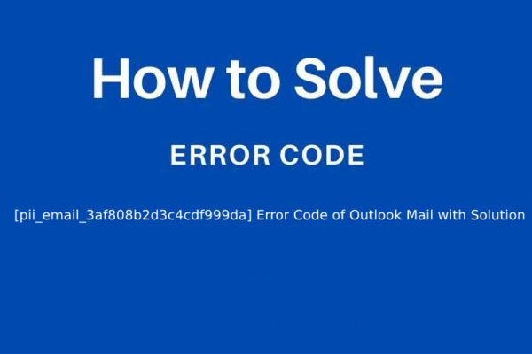 [pii_email_3af808b2d3c4cdf999da] Error Code