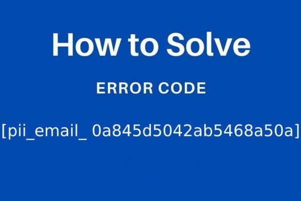 [pii_email_ 0a845d5042ab5468a50a] Error Code  with Solution