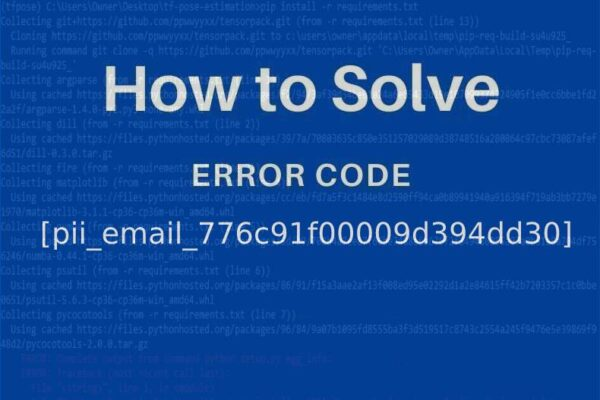 What Is It and How Do Fix [pii_email_776c91f00009d394dd30] Error Code: